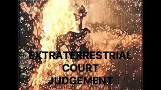 Extraterrestrial Supreme Court will debunk Earthly Courts