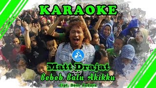 Matt Drajat Bebeb Batu Akikku [Official Video Karaoke]