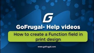 goFrugal Easy print- How to create a Function field in print design