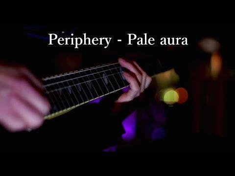 PERIPHERY   PALE AURA PLAYTHROUGH