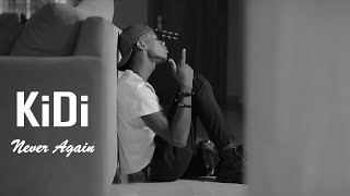 KiDi - Never Again (Ebi Like Say) (Official Video)