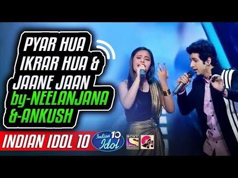 Pyar Hua Ikrar Hua - Jaane Jaan - Ankush - Neelanjana - Indian Idol 10 - 8 December 2018