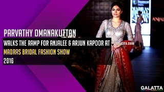 Parvathy Omanakuttan Walks The Ramp For Anjalee & Arjun Kapoor @ Madras Bridal Fashion Show 2016