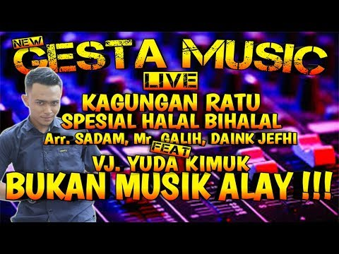 GESTA MUSIC LIVE KAGUNGAN RATU SPESIAL HALAL BIHALAL  - REMIX LAMPUNG 2019 || Aahheee