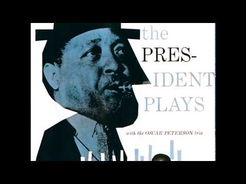 Lester Young - The President Plays With The Oscar Peterson Trio (1956) (Full Album)