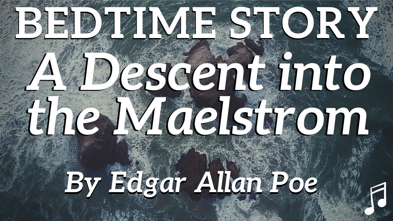 Bedtime Stories for Grown Ups | A Descent into The Maelstrom by Edgar Allan Poe