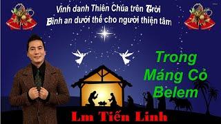 """Linh Mục Tiến Linh - Nhạc Giáng sinh Bài hát """"Trong Máng Cỏ Belem"""""""