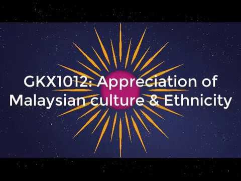 GKX1012: Appreciation of Malaysian culture & Ethnicity