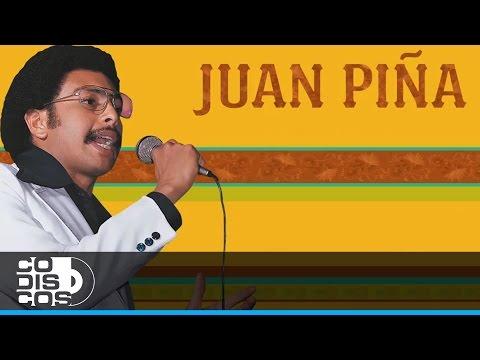 Juan Piña - Ay Tana | 30 Mejores