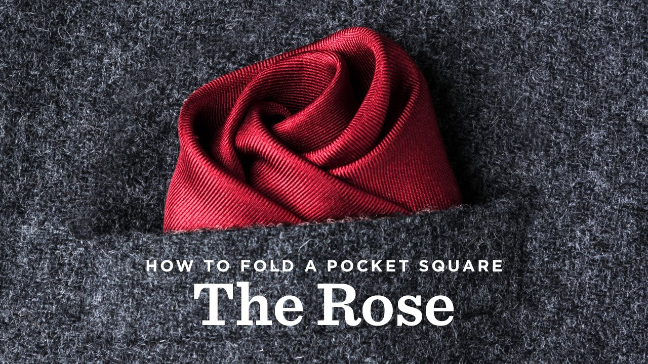 How To Fold A Pocket Square - The Rose Fold - YouTube