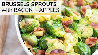 BRUSSELS SPROUTS WITH BACON + APPLES