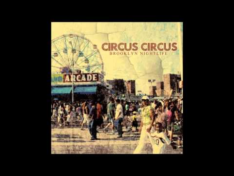 Circus Circus - First We Feast, Then We Felony