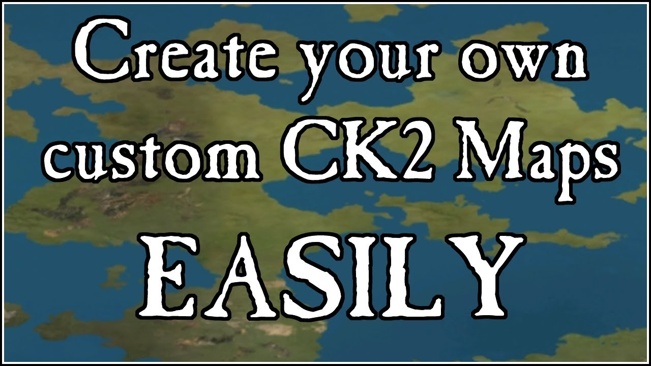 Create Your Custom CK2 Map EASILY - CK2 Map Generator by yemmlie and 252afh  - Crusader Kings 2