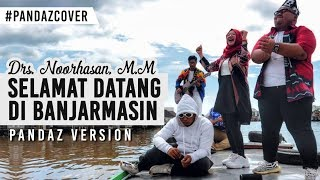 Download Mp3 Selamat Datang Di Banjarmasin Cover Pandaz Ft Tommy Kaganangan,alint Markani,moy