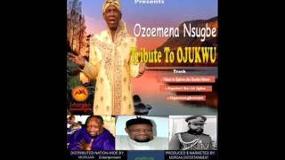 TRIBUTE TO OJUKWU BY OZOEMENA NSUGBE