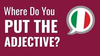 Ask an Italian Teacher - Where Do You Put the Adjective?