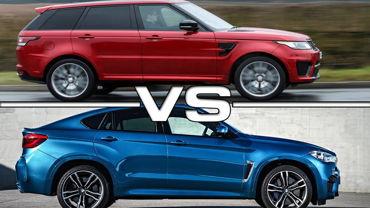 2015 Land Rover Range Rover Svr Vs 2016 Bmw X6 M Youtube