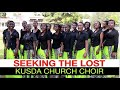 Seeking the Lost  - KUSDA Church Choir