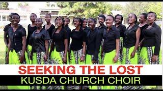 Seeking the Lost  /  KUSDA Church Choir