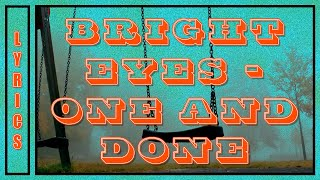 Bright Eyes - One and Done (Lyrics)