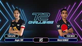 T2 Challenge   Season 2   Match 11 : [Alpha] Angie TAN vs Nikhil KUMAR [Omega]