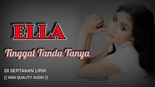 Download TINGGAL TANDA TANYA - ELLA (HIGH QUALITY AUDIO) WITH LYRIC   KOLEKSI SLOW ROCK WANITA MALAYSIA