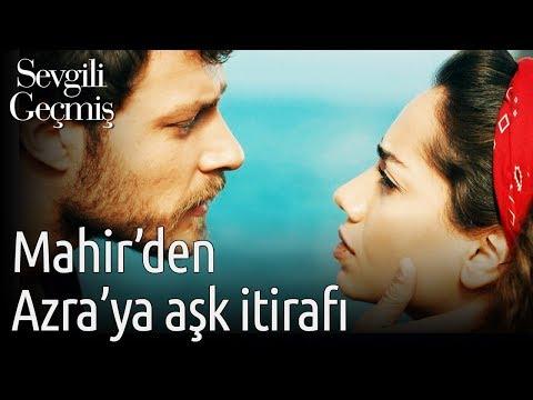 Sevgili Geçmiş 6. Bölüm - Mahir'den Azra'ya Aşk İtirafı