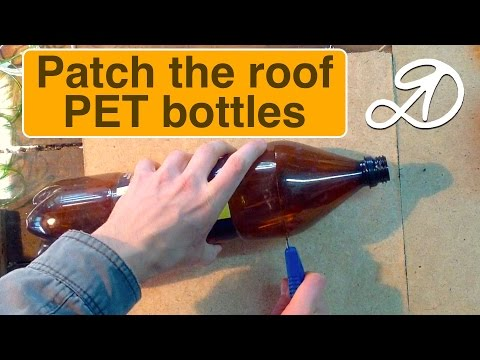 How to patch the roof of PET bottles. The use of plastic bottles