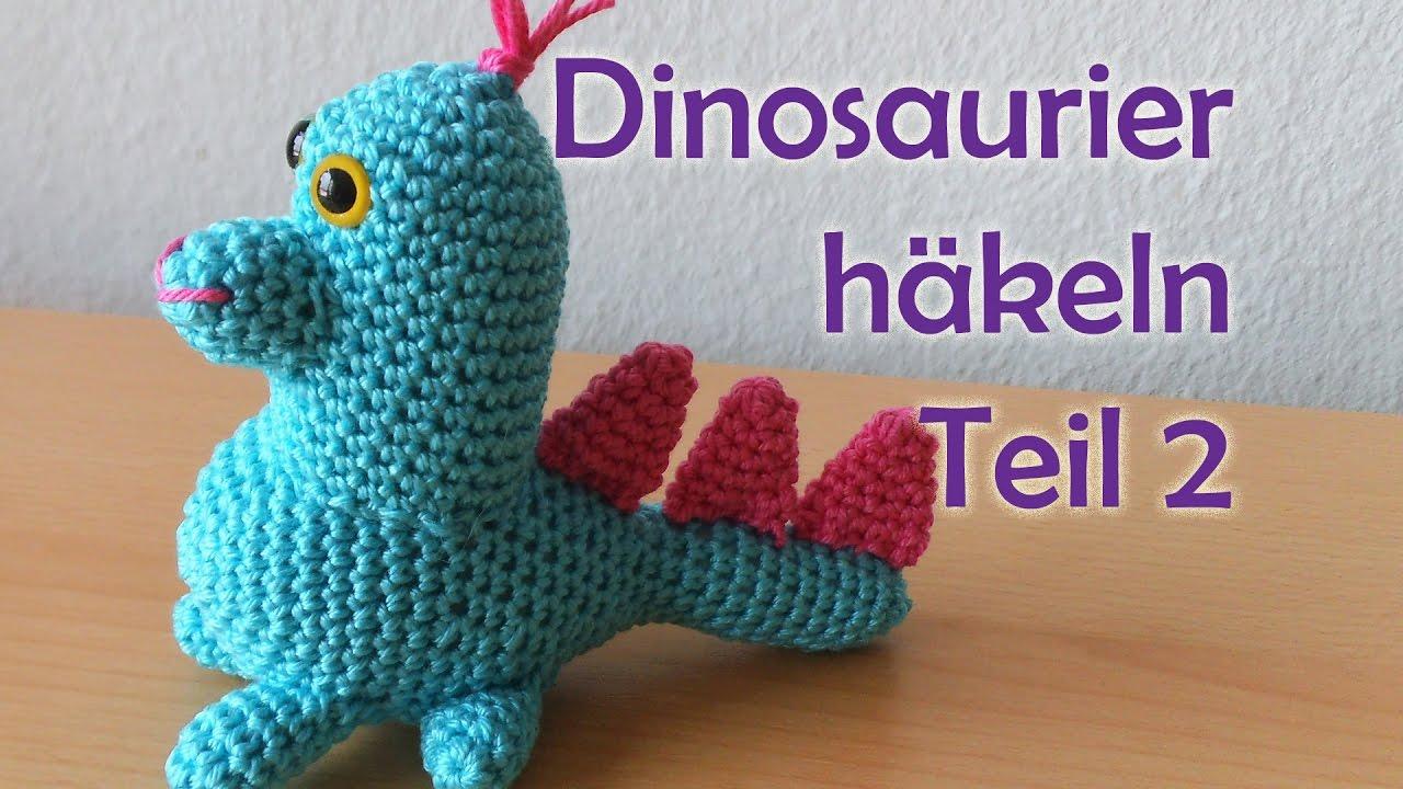 Dinosaurier Häkeln Teil 2 Romy Fischer Häkelanleitung Youtube