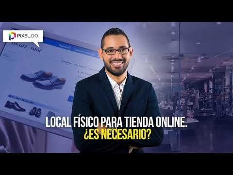 LOCAL FISICO PARA TIENDA ONLINE: ¿Es necesario? – Consejos para Negocios Online