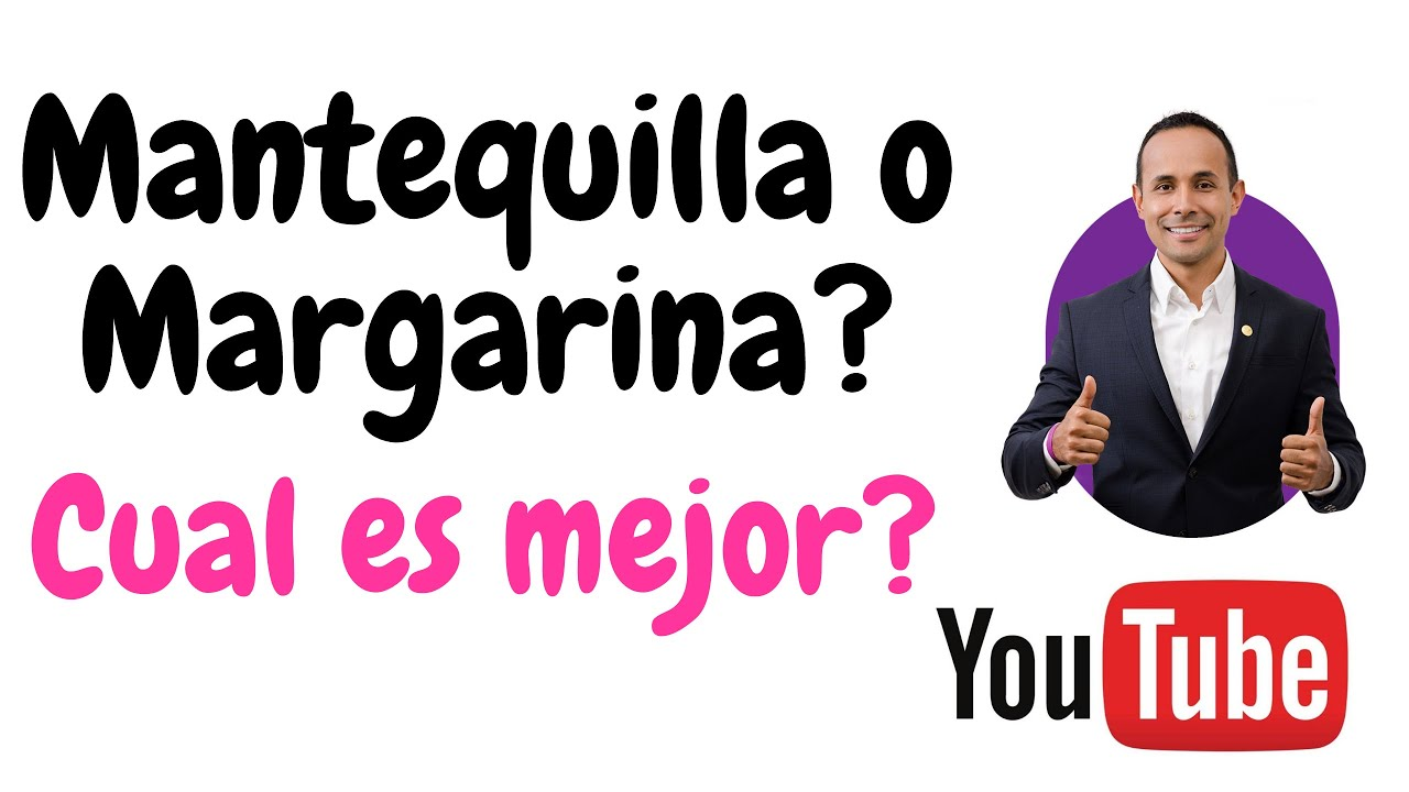 Mantequilla o Margarina, cual es mejor?/ DR. Oscar David Hurtado