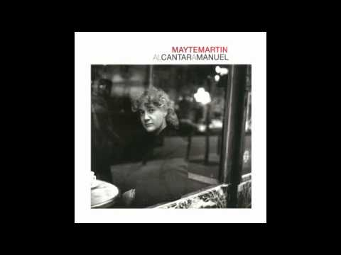 Mayte Martín - Al cantar a Manuel (Disco completo)