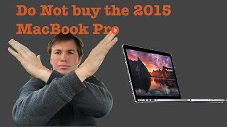 Do Not Buy a MacBook Pro from 2015!!!