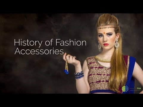The History of Fashion Accessories