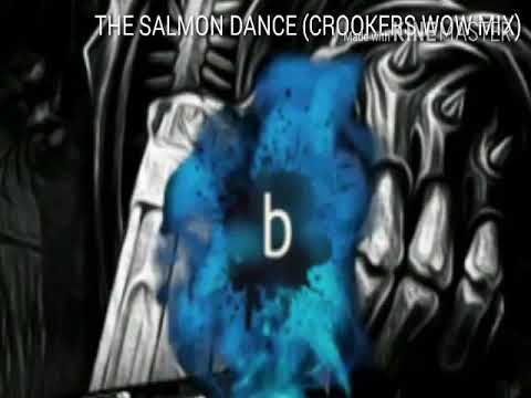The salmon dance (crookers wow mix)