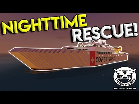 HUGE COAST GUARD CUTTER & NIGHTTIME RESCUE MISSION! - Stormworks: Build and Rescue Update Gameplay
