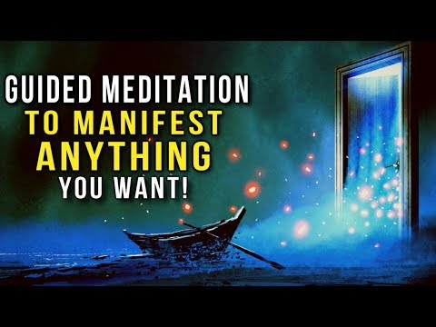 MANIFEST ANYTHING You Want! POWERFUL Guided Meditation for Manifestation! (Law Of Attraction)