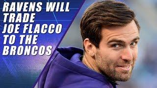 Joe Flacco Traded to Denver Broncos