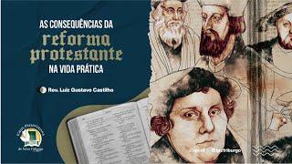 AS CONSEQUÊNCIAS DA REFORMA PROTESTANTE NA VIDA PRÁTICA