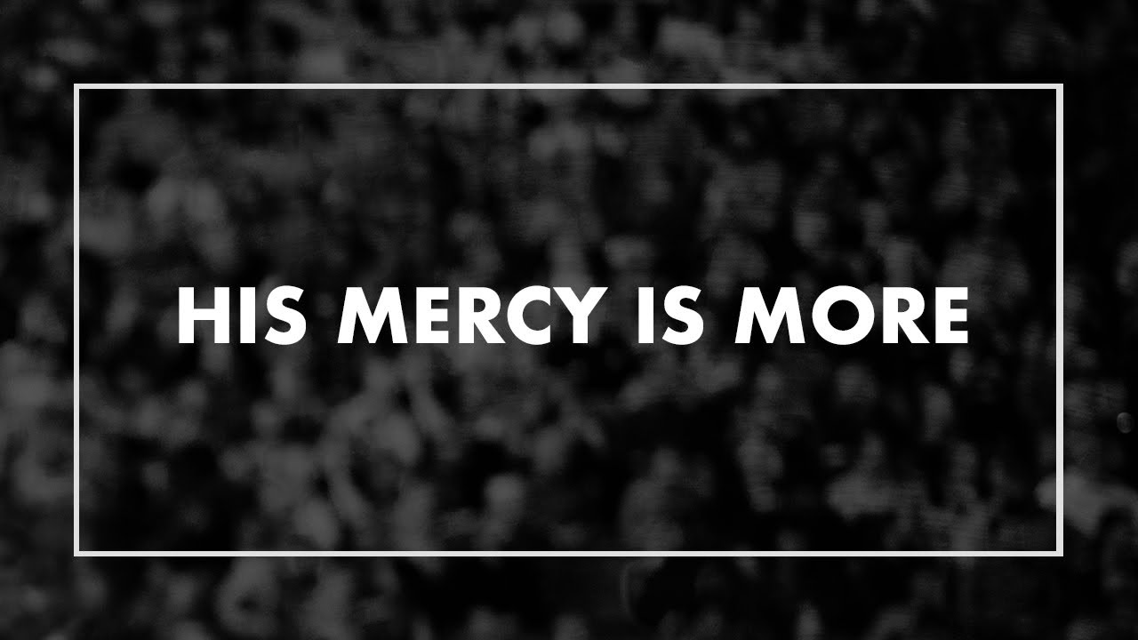His Mercy is More • T4G Live IV [Official Lyric Video]