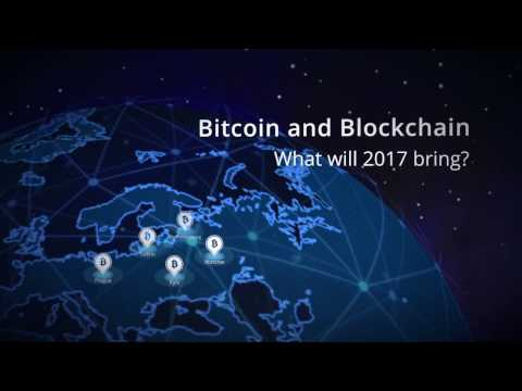 Bitcoin and Blockchain. What will 2017 bring?