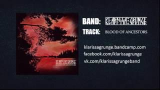 Klarissa Grunge Blood Of Ancestors Single 2017