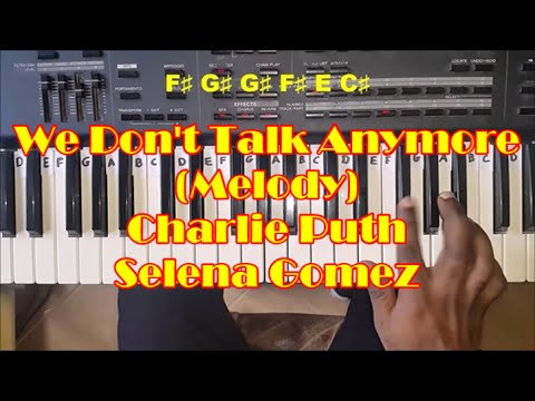 How To Play We Don't Talk Anymore Melody - Easy Piano Tutorial - Charlie Puth And Selena Gomez