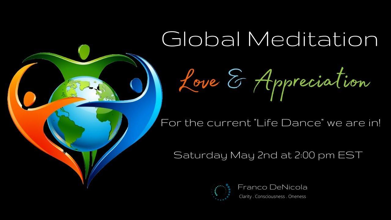 Global Meditation Love & Appreciation for the Current Life ...