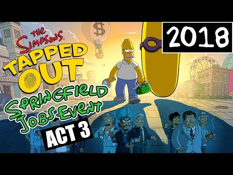 KC Plays! - The Simpsons: Tapped Out | Springfield Jobs Event | ACT 3 ARRIVES (2018)