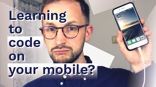 Learning to code on your mobile?