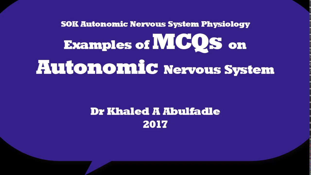 Examples of MCQs on Autonomic Nervous System Physiology (4-2017) by ...