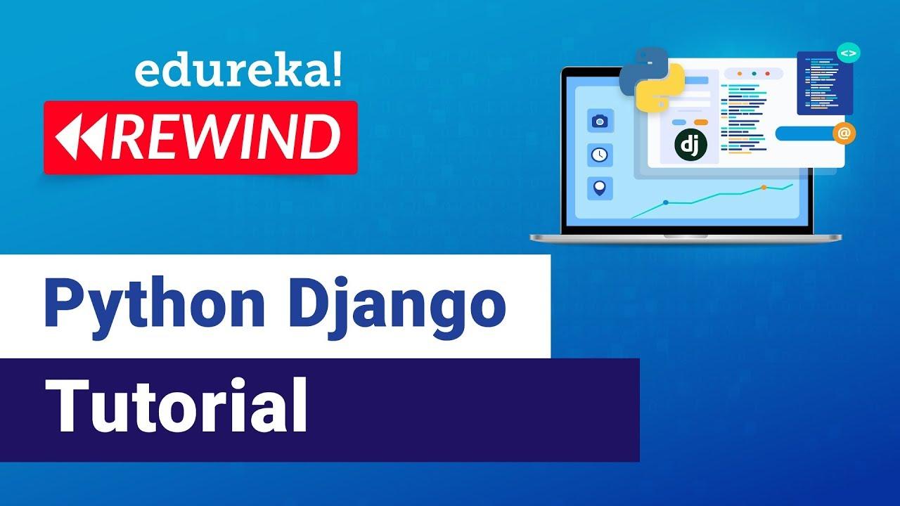 Python Django Tutorial For Beginners | Web Development Using Django | Edureka | Django Rewind - 1