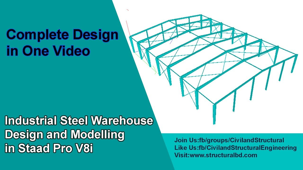 Industrial Steel Warehouse Design And Modeling In Staad Pro V8i
