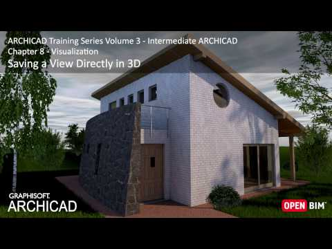 Saving a View Directly in 3D – ARCHICAD Training Series 3 – 41/52
